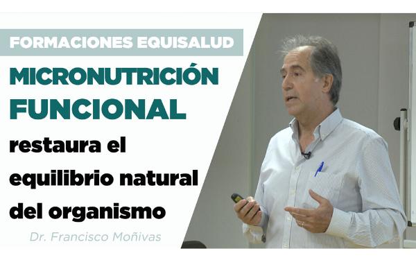 Micronutrición Funcional: Restaura el equilibrio natural del organismo
