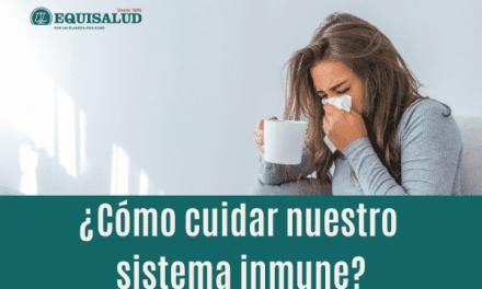 ¿Cómo cuidar nuestro sistema inmune?
