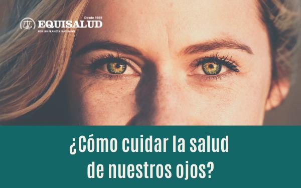 Mirada y texto: ¿Cómo cuidar la salud de nuestros ojos?
